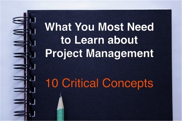 What you need to learn about project management - 10 Critical Concepts