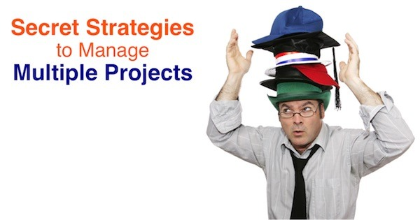 Secret Strategies to Manage Multiple Projects