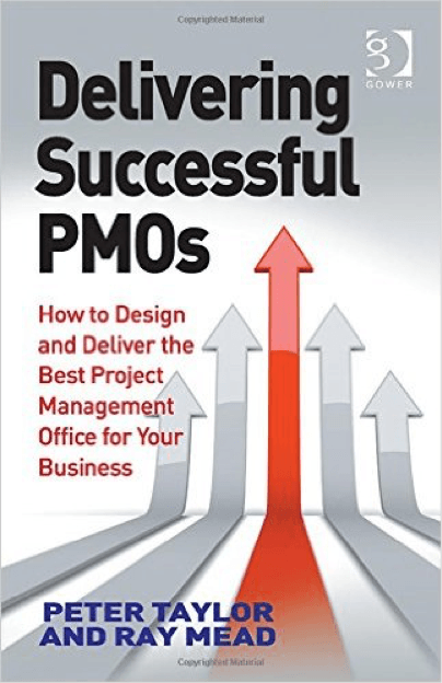 Delivering Successful PMOs by Peter Taylor & Ray Mead