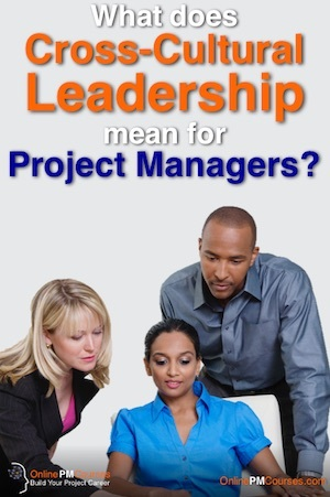 Cross Cultural Leadership for Project Managers
