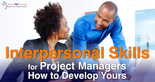 Interpersonal Skills for Project Managers
