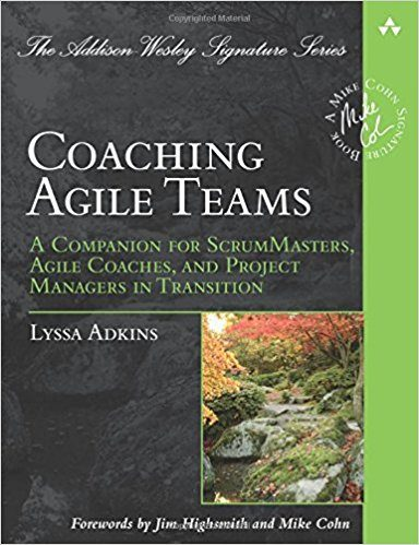 Coaching Agile Teams - Lyssa Adkins