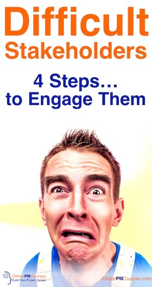 Difficult Stakeholders - 4 Steps to Engage ThemDifficult Stakeholders - 4 Steps to Engage Them