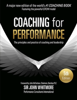 Coaching for Performance - 5th edition - Sir John Whitmore