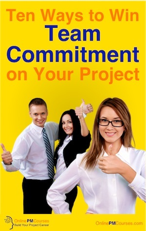 Ten Ways to Win Team Commitment on Your Project