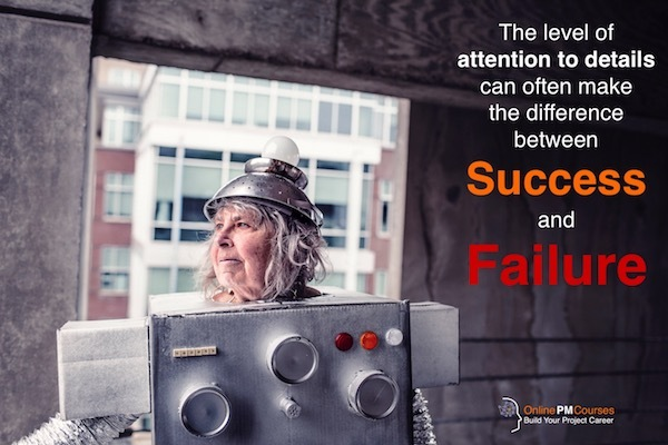Attention to detail can be the difference between success and failure