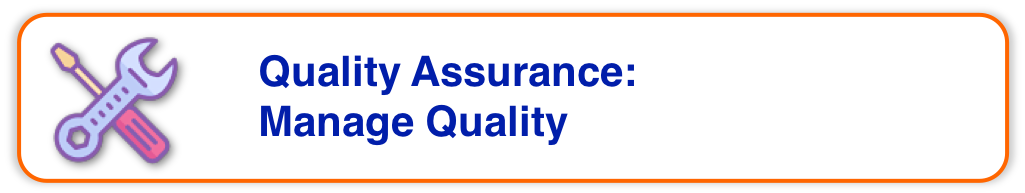 Project Quality Management - Quality Assurance - Manage Quality