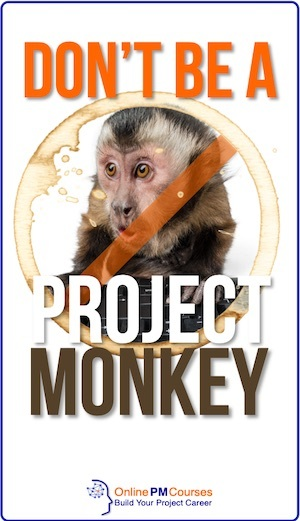 Don't be a Project Monkey