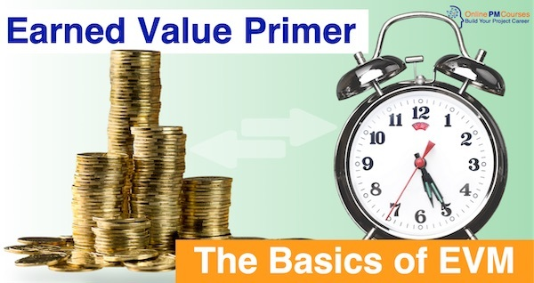 Earned Value Primer - The Basics of EVM