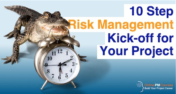 10 Step Risk Management Kick-off for Your Project