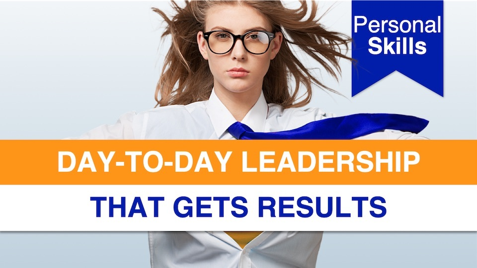 Day-to-Day Leadership that Gets Results
