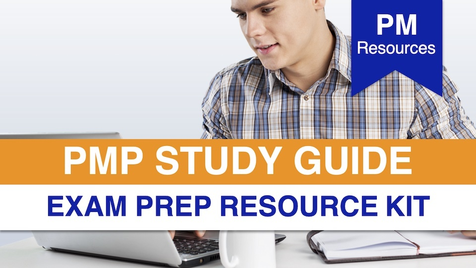 PMP Study Guide - PMP Exam Prep Resource Kit